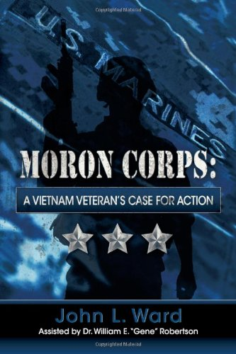 Moron Corps: A Vietnam Veteran's Case for Action