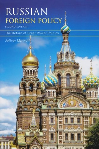 Russian Foreign Policy: The Return of Great Power Politics (A Council on Foreign Relations - Returns Policy Uk