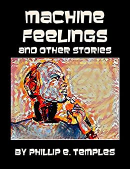 Machine Feelings by [Temples, Phillip E.]