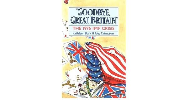 Goodbye, Great Britain: The 1976 IMF Crisis: Amazon.es ...
