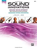 Sound Innovations for String Orchestra -- Sound Development (Advanced): Warm-up Exercises for Tone and Technique for Advanced String Orchestra (Bass) (Sound Innovations Series for Strings)