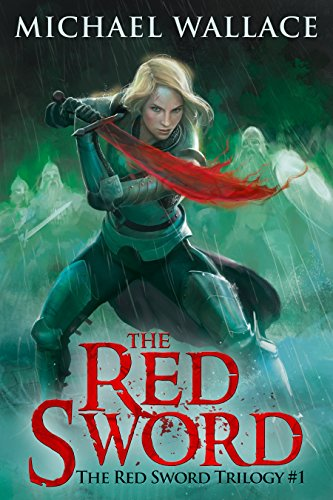 Special Launch Price: 99¢! The Red Sword (The Red Sword Trilogy Book 1) by Michael Wallace.  An epic story of wizards, enchantments, and a kick-ass woman warrior with a red sword!