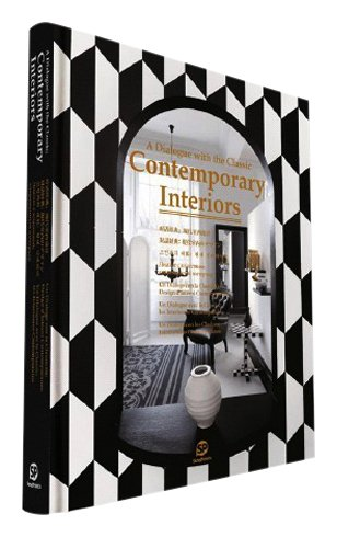 Contemporary Interiors: A Dialogue With the Classic PDF
