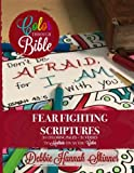 Fear Fighting Scriptures: 31 Coloring Pages + 31 Verses To Meditate On As You Color (Color Through the Bible) (Volume 2)