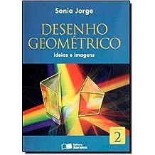 Desenho Geométrico. Ideias e Imagens - Volume 2