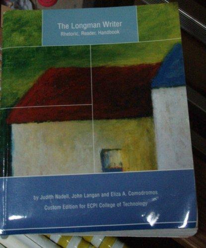 The Longman Writer - Rhetoric, Reader, Handbook (Taken from: The Longman Writer: Rhetoric, Reader, Handbook, Sixth Editi