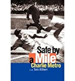 img - for [(Safe by a Mile )] [Author: Charlie Metro] [May-2002] book / textbook / text book
