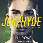 Jek/Hyde | Amy Ross