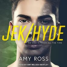 Jek/Hyde Audiobook by Amy Ross Narrated by Amy Melissa Bentley