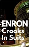 coleman suit - ENRON: Crooks In Suits: The Story of Enron and the Biggest Corporate Scandal in History