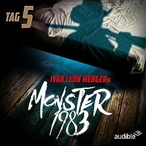 Monster 1983: Tag 5 (Monster 1983, 5) Hörspiel