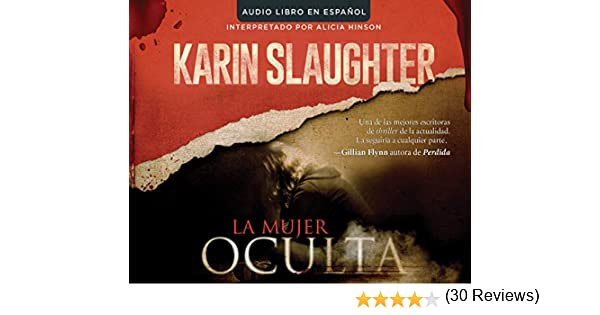 La Mujer Oculta the Kept Woman : Una Novela a Novel Will Trent: Amazon.es: Slaughter, Karin, Hinson, Alicia: Libros en idiomas extranjeros