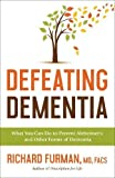 Defeating Dementia: What You Can Do to Prevent
