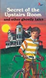Secret of the Upstairs Room and Other Ghostly Tales, Gale Burnick, 0893758205