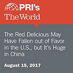 The Red Delicious May Have Fallen Out of Favor in the U.S., but It's Huge in China