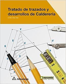 Tratado De Trazados Y Desarrollos De Caldereria. Diaz: Amazon.es: Diaz: Libros