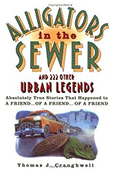Alligators in the Sewer: And 222 Other Urban Legends