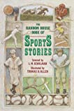 The Random House Book of Sports Stories, Lester Schulman, 0394828747