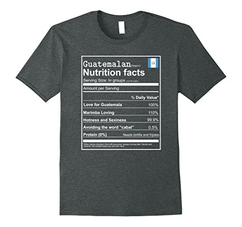Mens Guatemalan chapin nutrition facts guatemala funny tshirt 2XL Dark Heather