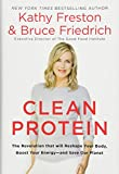 img - for Clean Protein: The Revolution that Will Reshape Your Body, Boost Your Energy and Save Our Planet book / textbook / text book