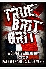 True Brit Grit - A Charity Anthology Paperback