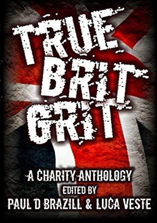book cover of True Brit Grit - A Charity Anthology