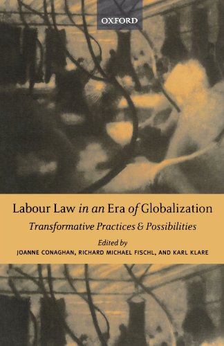 Labour Law in an Era of Globalization: Transformative Practices and Possibilities (New Edition (2nd & Subsequent))
