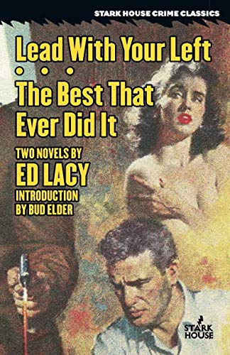 Lead With Your Left / The Best That Ever Did It (Stark House Crime Classics)