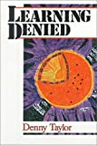 Learning Denied (Learning Disability Biography), Denny Taylor, 043508545X