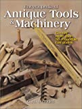 Encyclopedia of Antique Tools and Machinery, C. H. Wendel, 0873416074
