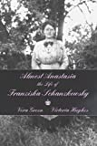 Almost Anastasia: The Life of Franziska Schanzkowsky