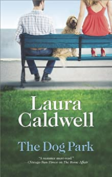 The Dog Park by [Caldwell, Laura]