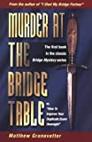 Murder at the Bridge Table, Matthew Granovetter, 1894154118