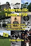 img - for Schererville Turns 150: A historical look back at the not-so-small town we love to call home. book / textbook / text book