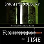 Footsteps in Time: A Time Travel Fantasy : The After Cilmeri Series, Book 1 | Sarah Woodbury