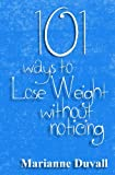 101 Ways to Lose Weight Without Noticing, Marianne Duvall, 1492751960