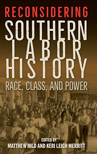 Reconsidering Southern Labor History: Race, Class, and Power
