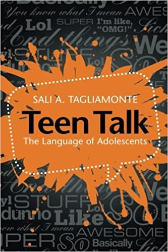 Teen Talk: The Language of Adolescents by Sali A. Tagliamonte (2016-06-06)