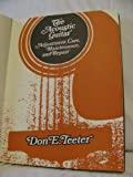 img - for The Acoustic Guitar: Adjustment, Care, Maintenance and Repair by Don E. Teeter (1974-11-23) book / textbook / text book