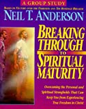 Breaking Through to Spiritual Maturity : Identity in Christ, Anderson, Neil T., 0830715312