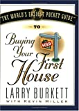 The World's Easiest Pocket Guide to Buying Your First House, Larry Burkett and Kevin Miller, 188127344X