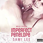 Imperfect Penelope: Wild Crush, Book 4 | Sami Lee