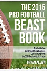 2015 Pro Football Beast Book by Bryan Allain (2015-08-08) Paperback