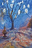 img - for Letters to the Dead: A Memoir book / textbook / text book