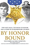 img - for By Honor Bound: Two Navy SEALs, the Medal of Honor, and a Story of Extraordinary Courage book / textbook / text book