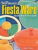 Warman's Fiesta Ware: Identification & Price Guide