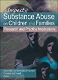 Impact of Substance Abuse on Children and Families, , 0789033445