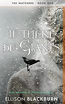 If There Be Giants: A Novel (The Watchers Book 1) by [Blackburn, Ellison]