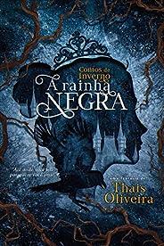 Contos de Inverno : A Rainha Negra