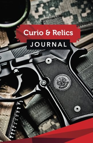 Curio & Relics Journal: 50 Pages, 5.5 X 8.5 9mm Beretta